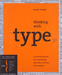 Book: Thinking with type: a critical guide for designers, writers, editors, & students by Ellen Lupton